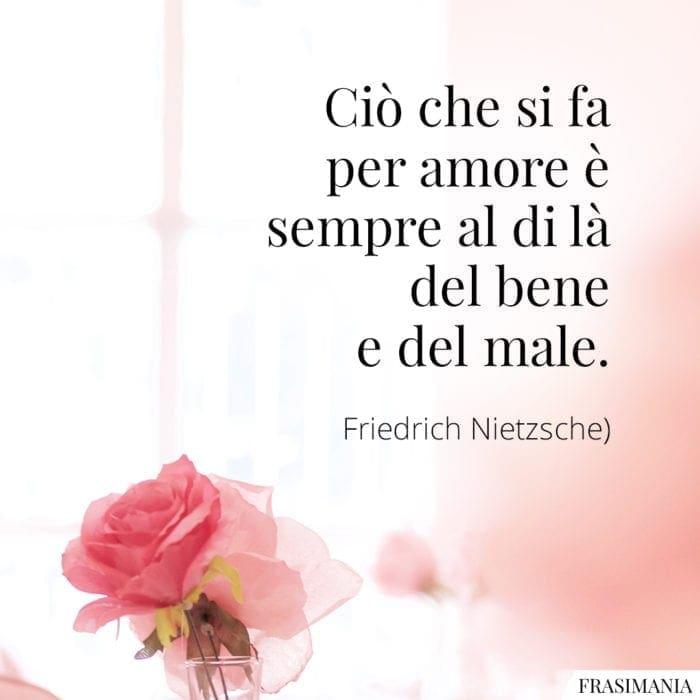 Frasi amore bene male Nietzsche