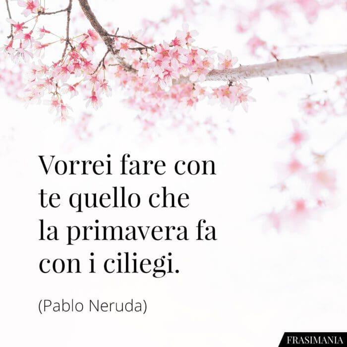 Frasi primavera ciliegi Neruda