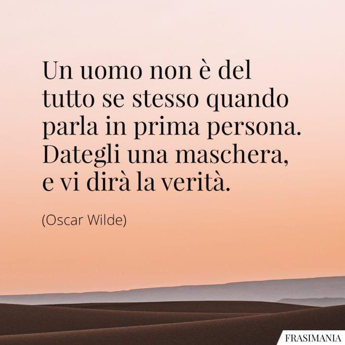 Frasi maschera verità Wilde