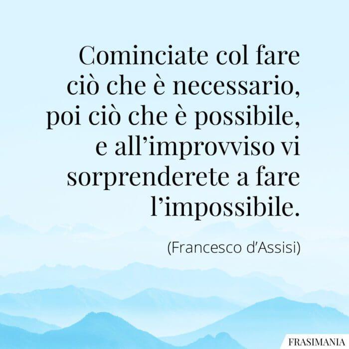 Frasi possibile impossibile Francesco Assisi