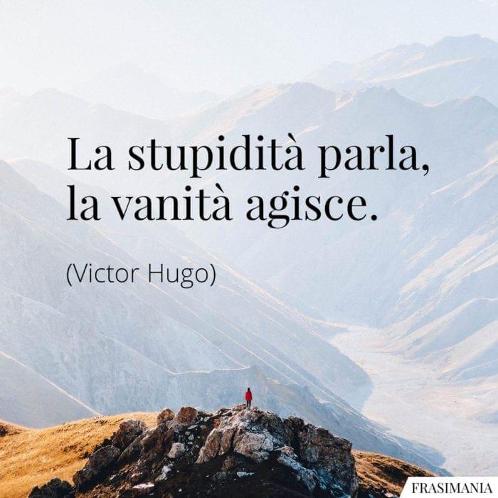 Frasi stupidità vanità Hugo