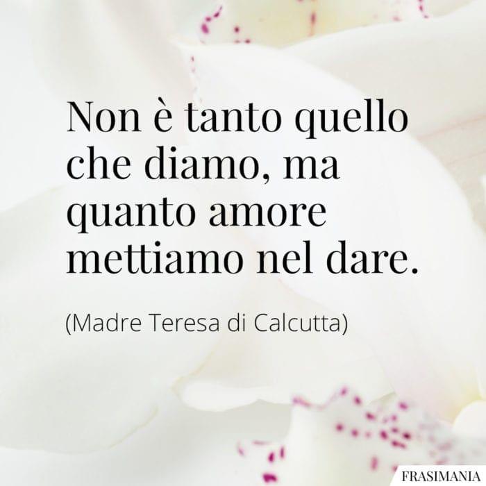 Frasi amore dare Madre Teresa