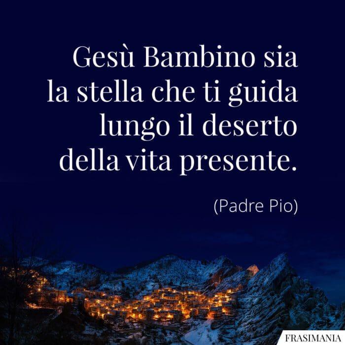 Frasi Gesù Bambino stella Padre Pio