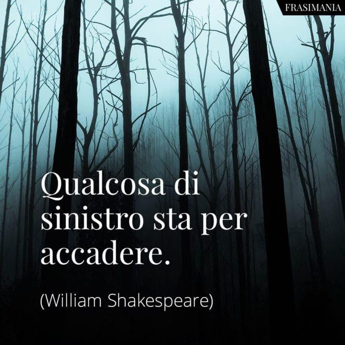 Frasi sinistro accadere Shakespeare