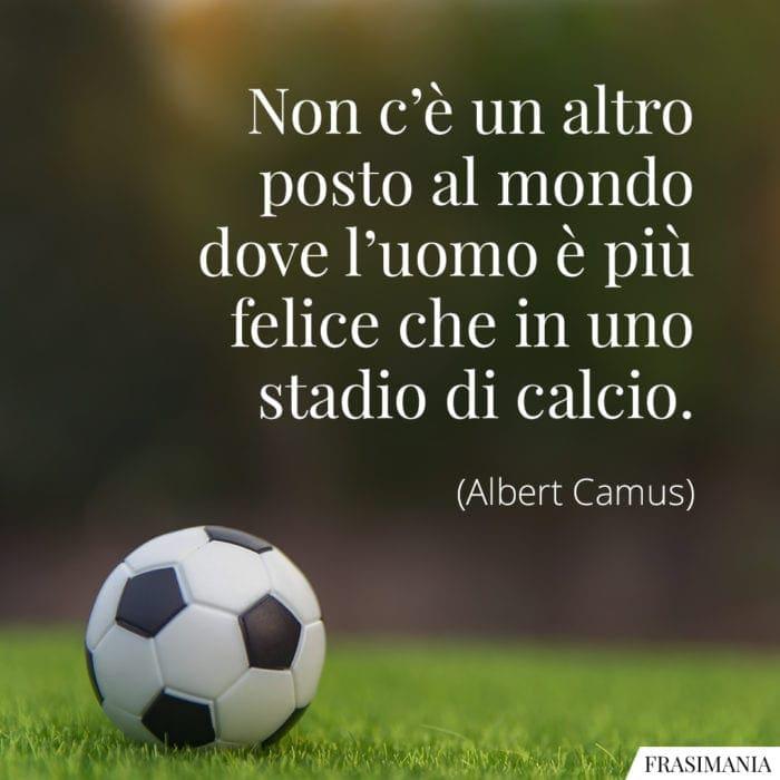 Frasi felice calcio Camus