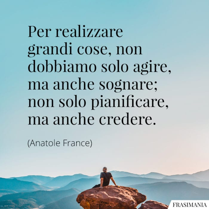 Frasi agire sognare credere France