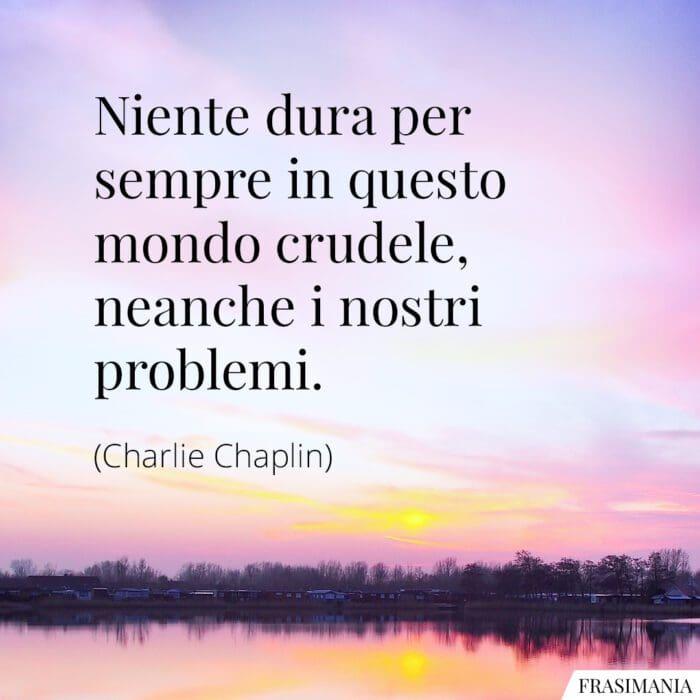Frasi mondo problemi Chaplin