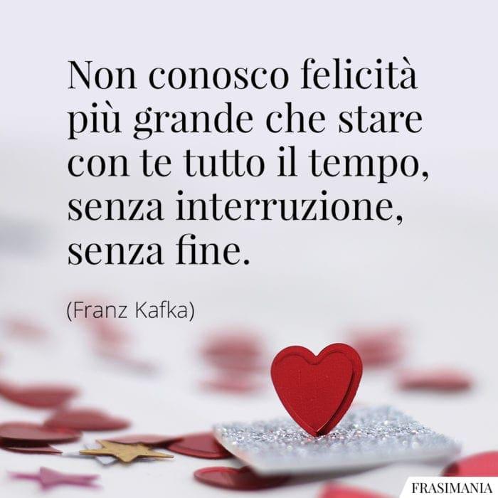 Frasi felicità stare con te Kafka