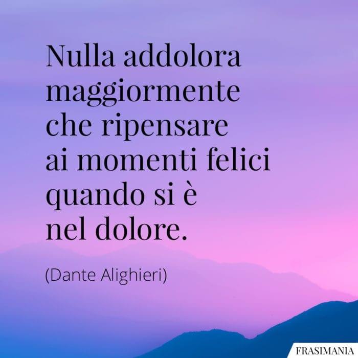 Frasi addolora momenti felici Dante Alighieri