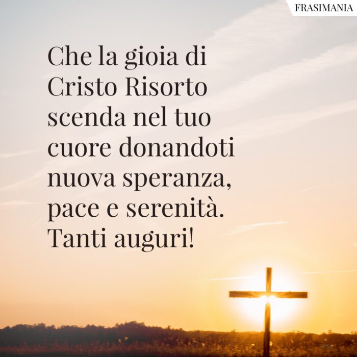 Frasi auguri Pasqua religiosi Cristo Risorto