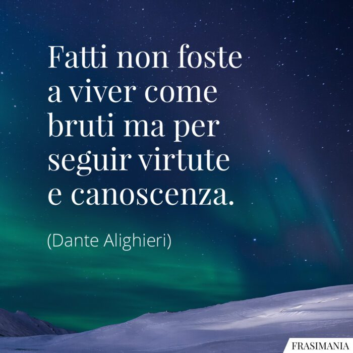 Frasi fatti non foste Dante Alighieri