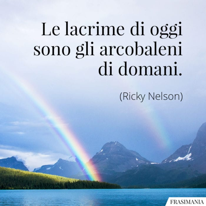 Frasi lacrime arcobaleno Nelson