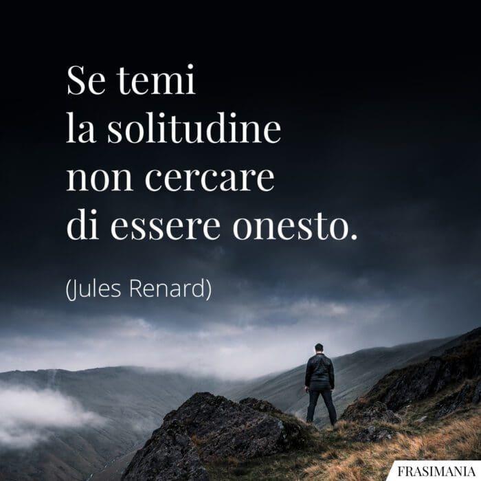 Frasi solitudine onesto Renard