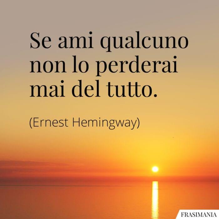 Frasi ami non perderai Hemingway