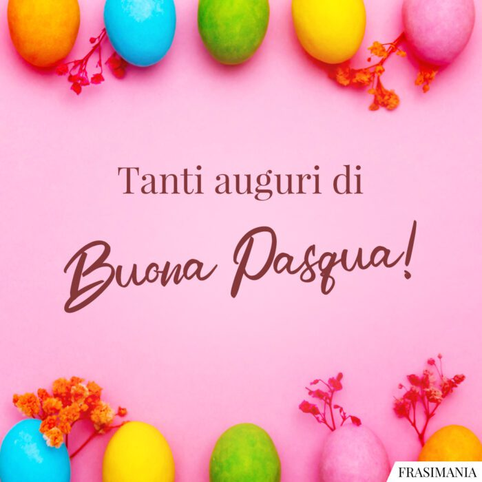 Frasi auguri buona Pasqua tanti