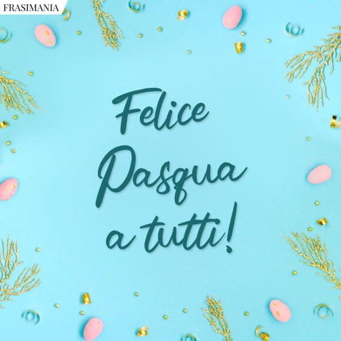 Frasi auguri felice Pasqua tutti