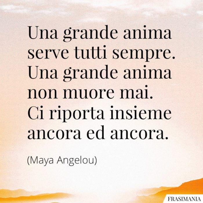 Frasi grande anima Angelou