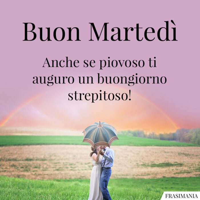 Buongiorno buon martedì piovoso