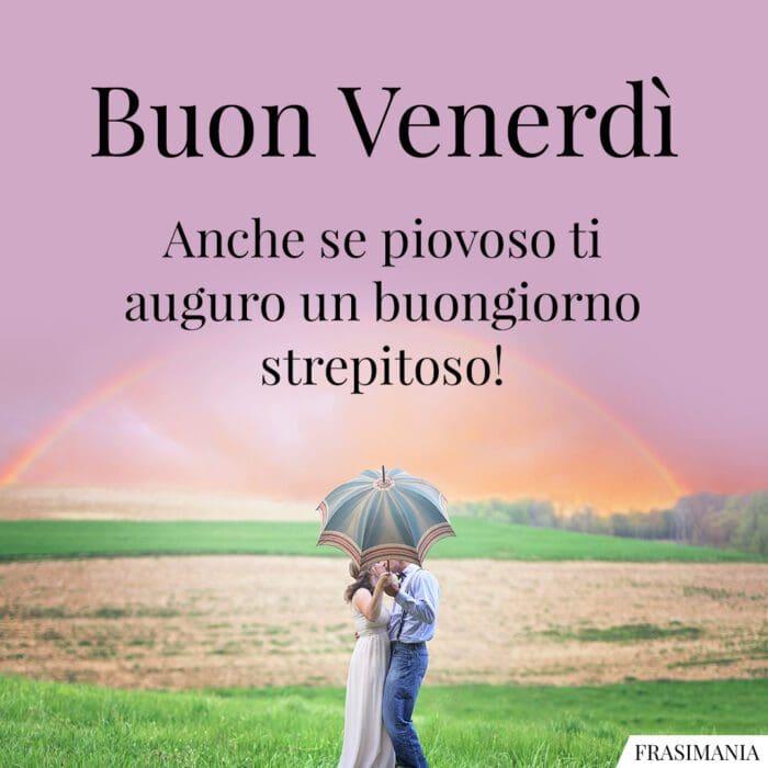 Buongiorno buon venerdì piovoso