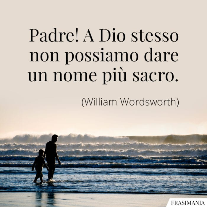Frasi padre nome sacro Wordsworth
