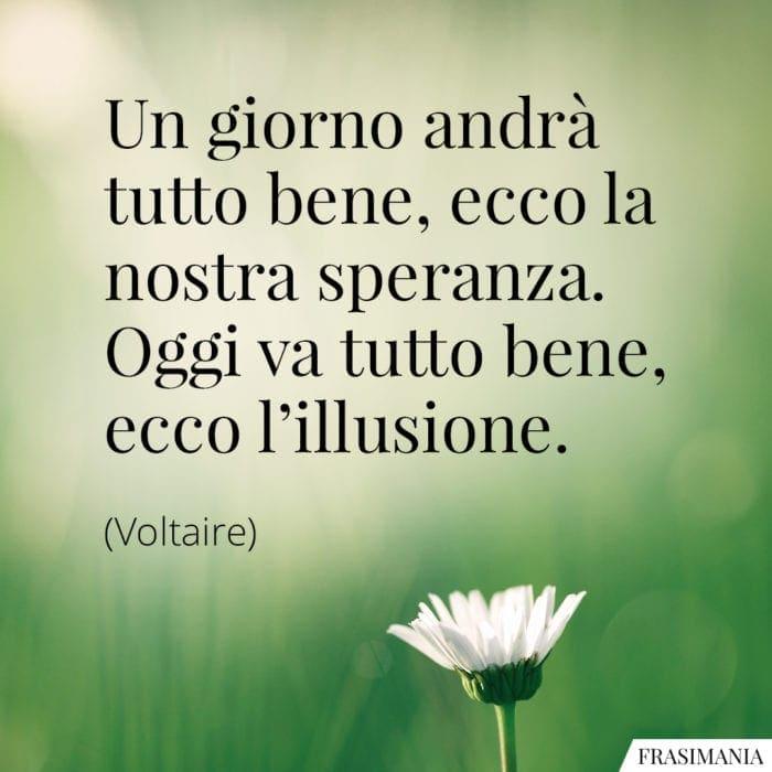 Frasi speranza illusione Voltaire