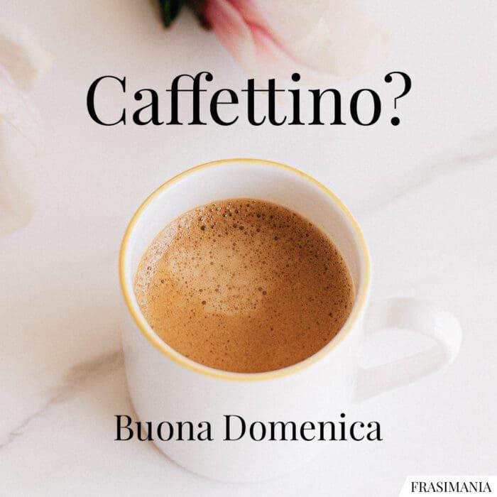 Buongiorno buona domenica caffettino