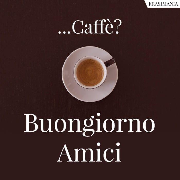 Buongiorno Amici caffè