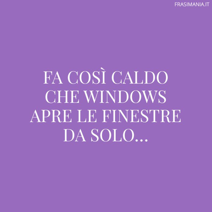 Frasi caldo windows