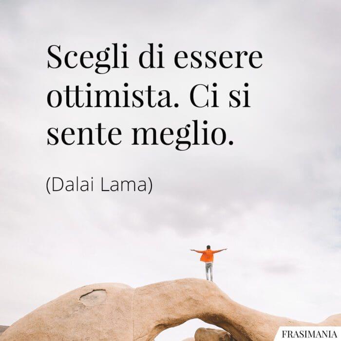 Frasi scegli essere ottimista Dalai Lama