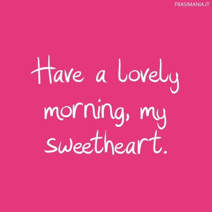 Frasi buongiorno inglese sweetheart