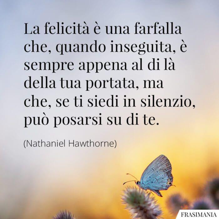 Frasi felicità farfalla Hawthorne