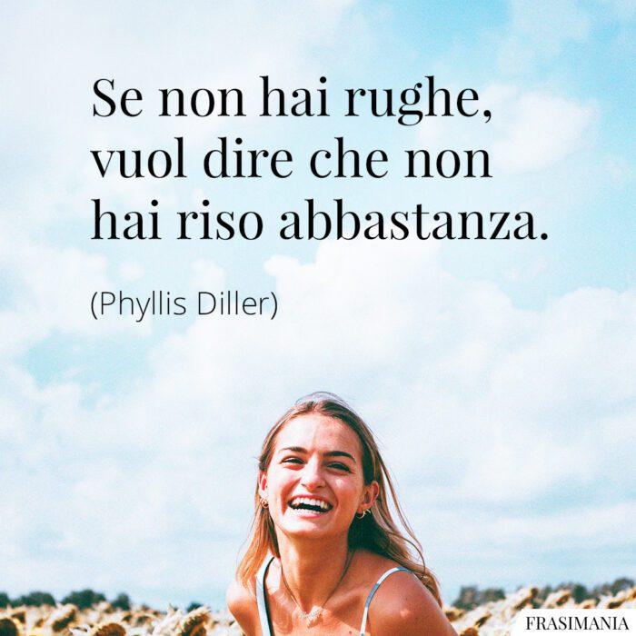 Frasi rughe riso Diller