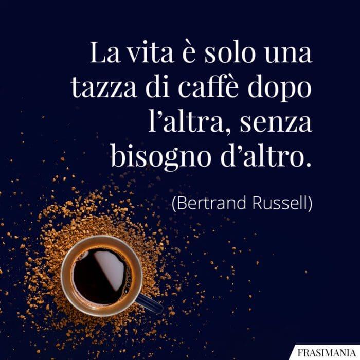 Frasi vita caffè Russell