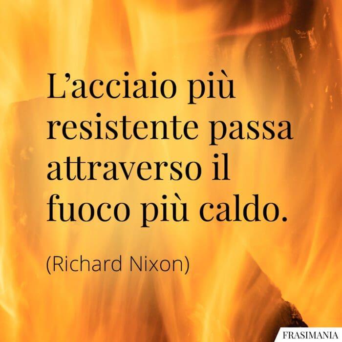 Frasi acciaio fuoco caldo Nixon