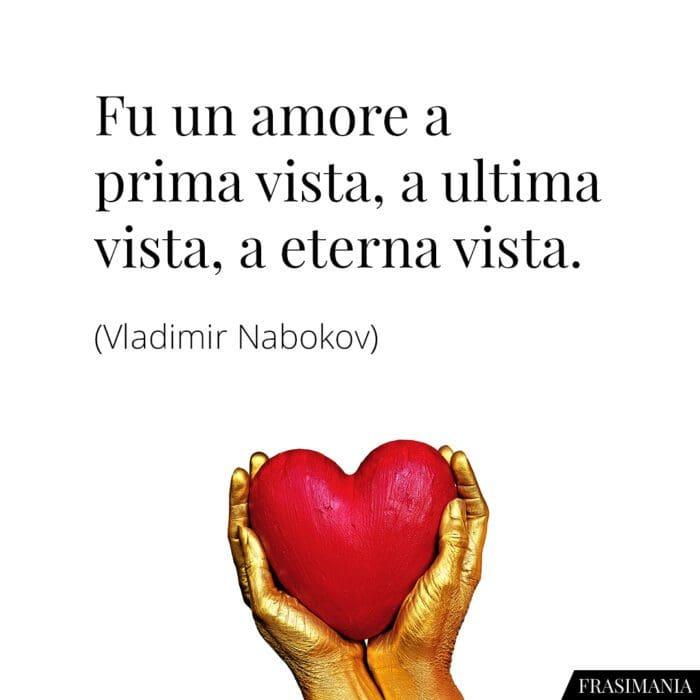Frasi amore prima vista ultima eterna Nabokov