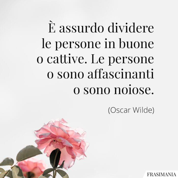 Frasi buone cattive affascinanti noiose Wilde