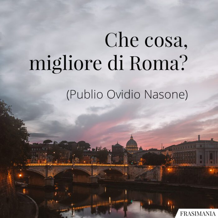 Frasi cosa migliore Roma Ovidio