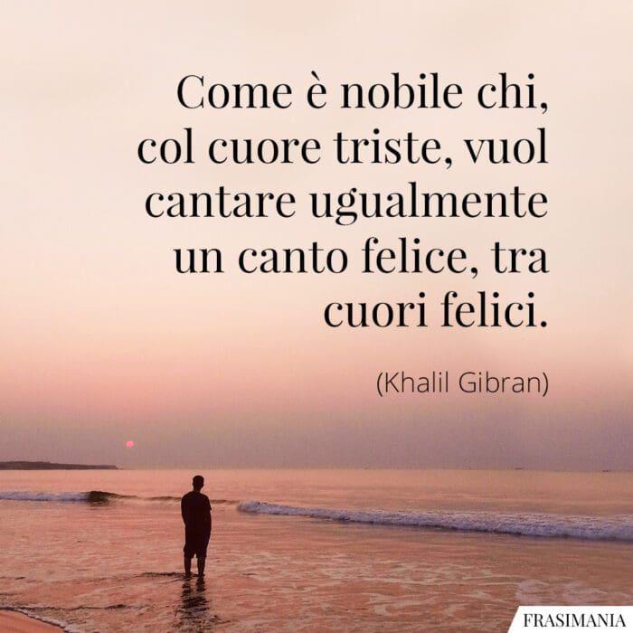 Frasi cuore triste felice Gibran