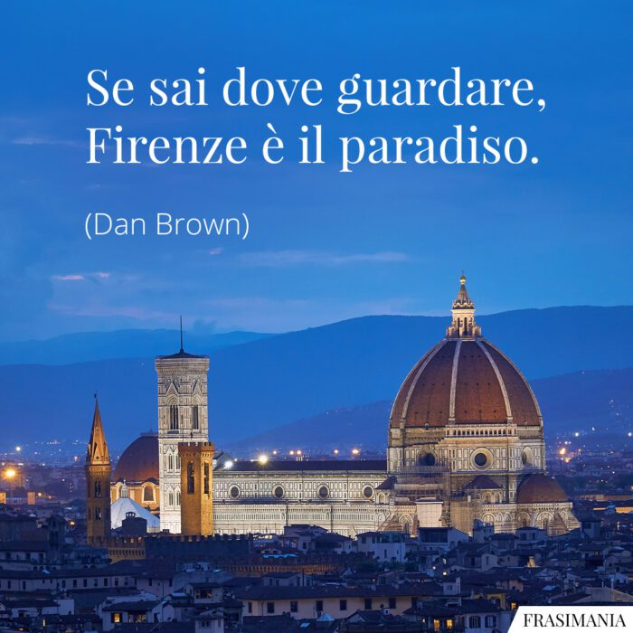 Frasi Firenze paradiso Brown