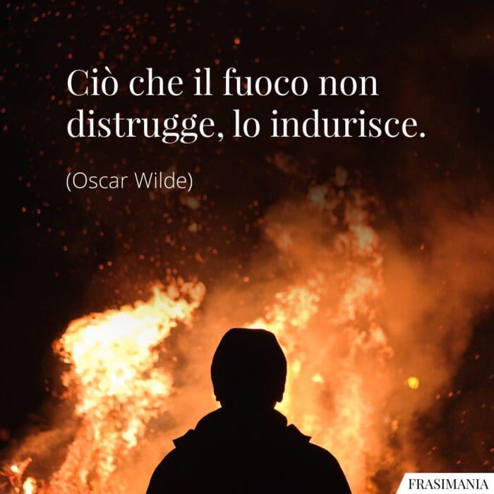 Frasi fuoco indurisce Wilde