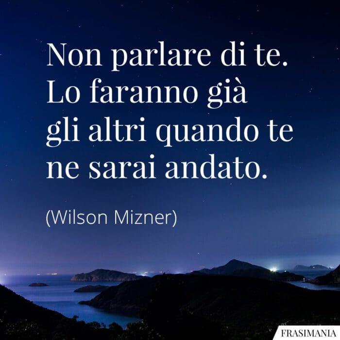 Frasi parlare andato Mizner