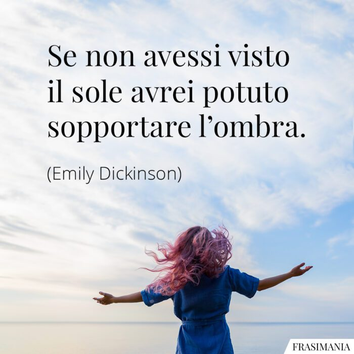 Frasi sole ombra Dickinson