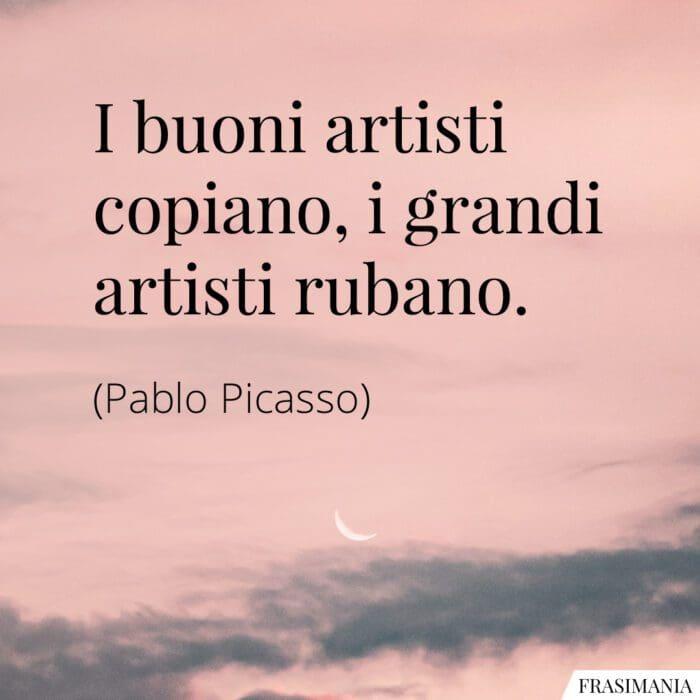Frasi artisti copiano rubano Picasso