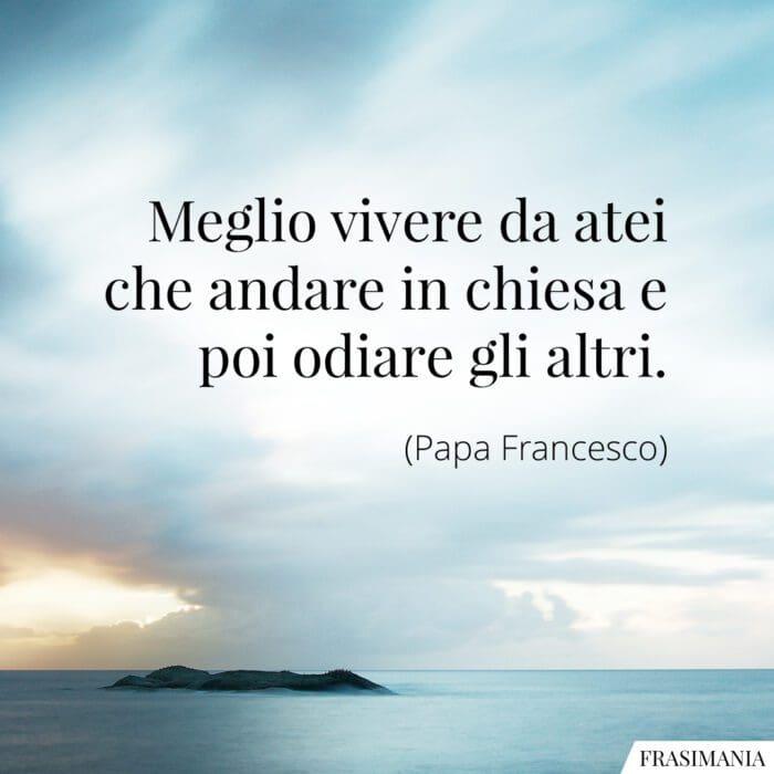 Frasi atei chiesa Papa Francesco