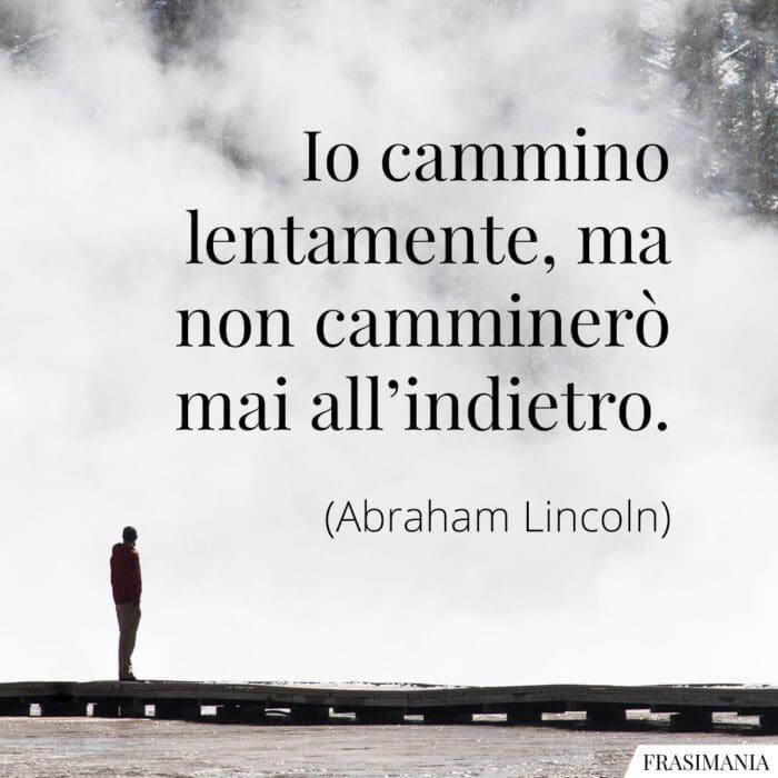 Frasi cammino lentamente Lincoln