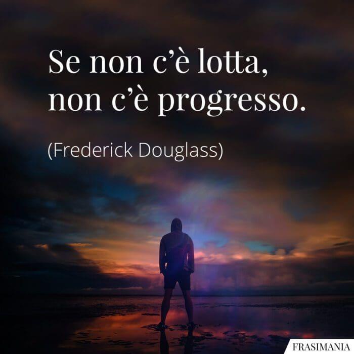 Frasi lotta progresso Douglass