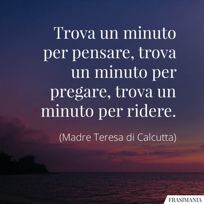 Frasi minuto pregare ridere Madre Teresa