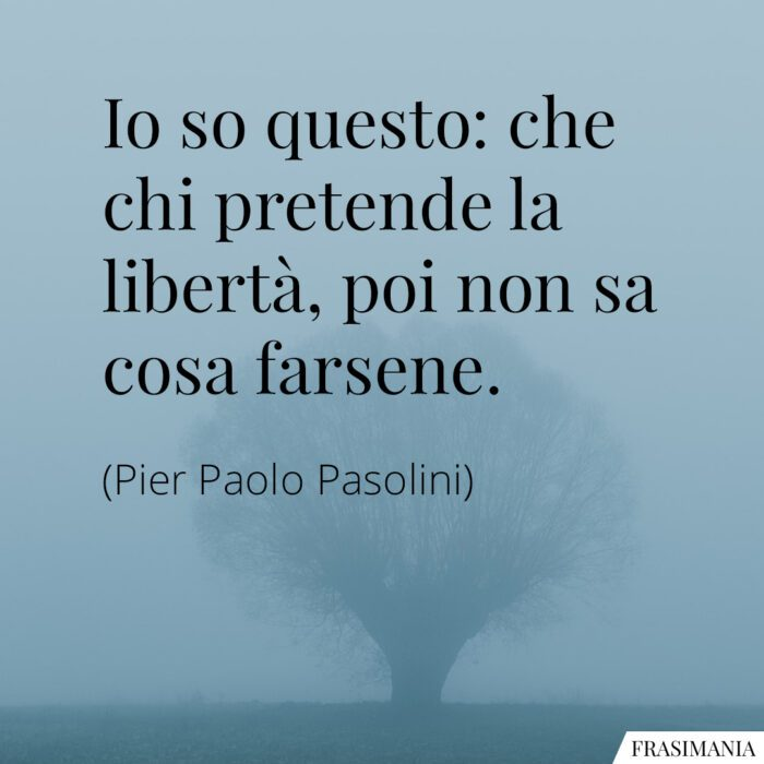 Frasi pretende libertà Pasolini