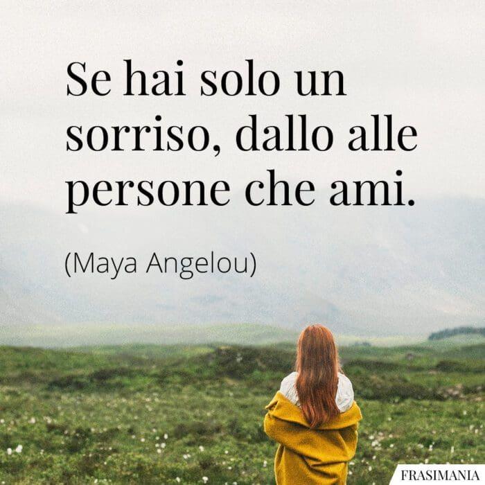 Frasi sorriso persone ami Angelou