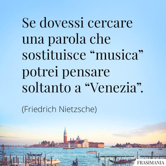 Frasi Venezia musica Nietzsche